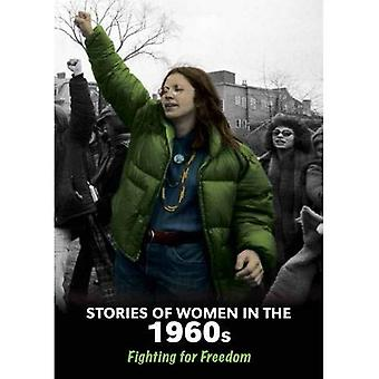 Stories of Women in the 1960s: Fighting for Freedom (Women's Stories from History)