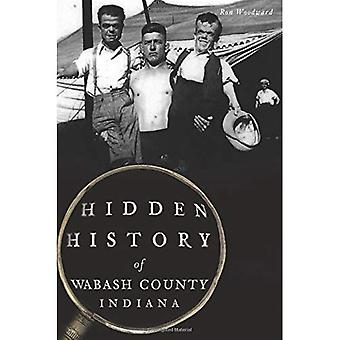 Hidden History of Wabash County, Indiana
