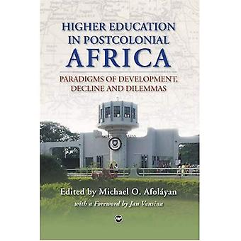 Higher Education in Postcolonial Africa: Paradigms of Development, Decline and Dilemmas