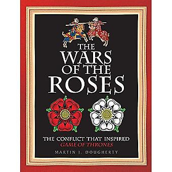The War of the Roses: The Struggle That Inspired George R R Martin's Game of Thrones