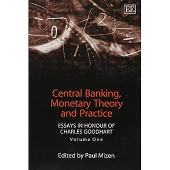 Central Banking,Monetary Theory and Practice Vol. 1 : Essays in Honour of Charles Goodhart