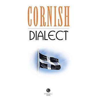 Cornish Dialect: A Selection of Words and Anecdotes from Around Cornwall