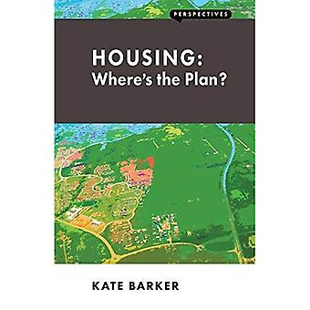 Housing: Where's the Plan? (Perspectives)