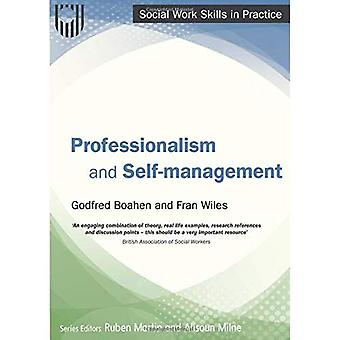 Professionalism and Self-management (Social Work� Skills in Practise)