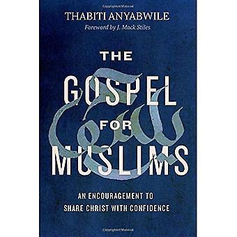 L'Evangile pour les musulmans: un Encouragement à partager Christ avec confiance