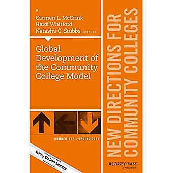 Global Development of the Community College Model: New Directions for Community Colleges, Number 177 (J-B CC Single Issue Community Colleges)
