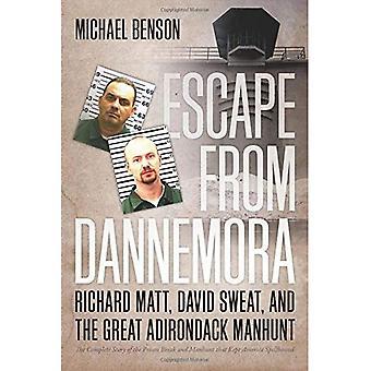 Escape from Dannemora: Richard Matt, David Sweat, and the Great Adirondack Manhunt (Paperback)