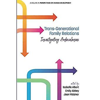 Trans-Generational Family Relations: Investigating Ambivalences (Perspectives on Human Development)