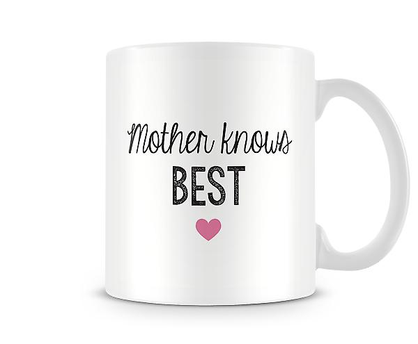 Decorative Writing Mother Knows Best Printed Mug