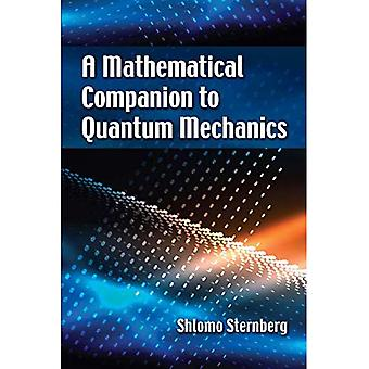 A Mathematical Companion to� Quantum Mechanics