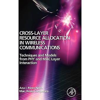 Alocação de recursos CrossLayer em técnicas de comunicações sem fio e modelos de Phy e interação de camada Mac por PerezNeira & Ana I.