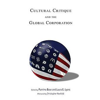 Cultural Critique and the Global Corporation by Newfield & Christopher