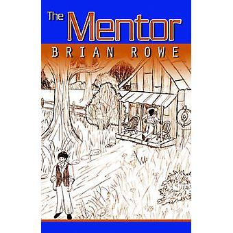 Le Mentor de Rowe & Brian