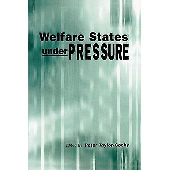 Welfare States Under Pressure by TaylorGooby & Peter