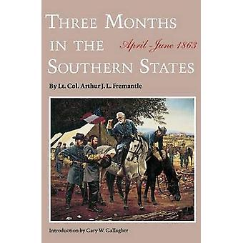 Three Months in the Southern States AprilJune 1863 by Papanikolas & Zeese