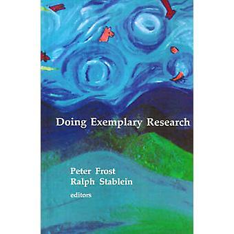 Faire de la recherche exemplaire par Frost & J. Peter