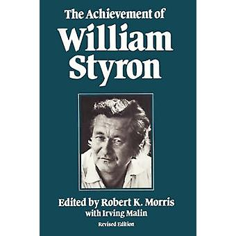 Die Erreichung von William Styron von Morris & Robert K.