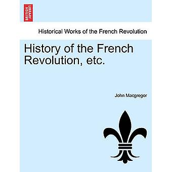 History of the French Revolution etc vol. VI by Macgregor & John