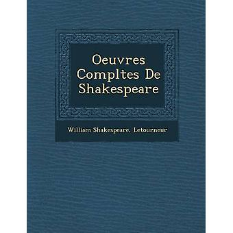 Oeuvres Completes de Shakespeare by Shakespeare & William