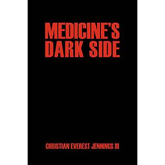 Lado oscuro de los medicamentos por Jennings y Christian Everest y III