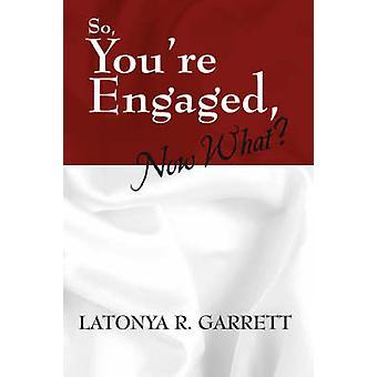 Så engasjert du nå hva av Garrett & LaTonya R