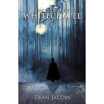 The Streets of Whitechapel by Jacobs & Dean