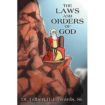 The Laws and Orders of God by Edwards Sr & Dr Gilbert H.