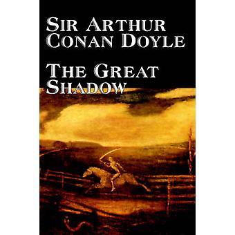 The Great Shadow by Arthur Conan Doyle Fiction Historical by Doyle & Sir Arthur Conan