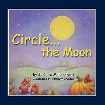 Circle...the Moon by Lockhart & Barbara M.