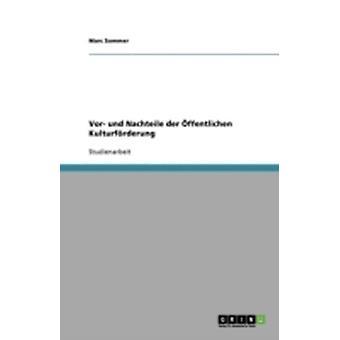 Vor Und Nachteile der Ffentlichen Kulturfrderung von Sommer & Marc D.