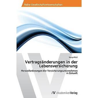 Vertragsnderungen in der Lebensversicherung by Plzl Sonja
