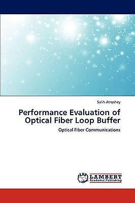 Perforhommece Evaluation of Optical Fiber Loop Buffer by Atroshey & Salih