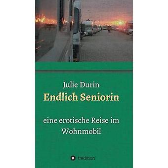 Endlich Seniorin par Durin & Julie