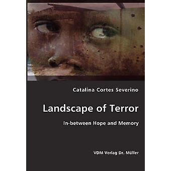 Landscape of Terror by Severino & Catalina Cortez