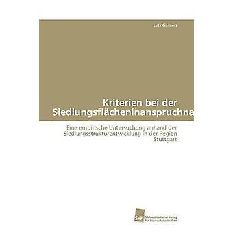 Kriterien bei der Siedlungsflcheninanspruchnahme by Gaspers Lutz