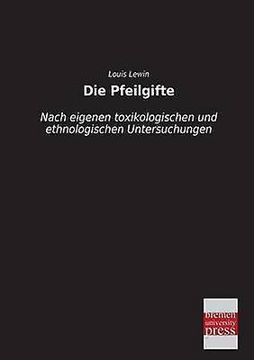 Die Pfeilgifte by Lewin & Louis