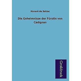 Die Geheimnisse Der Furstin Von Cadignan by De Balzac & Honore