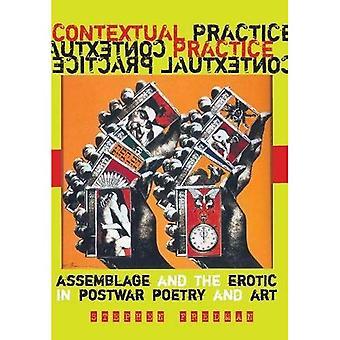 Pratica contestuale: assemblage e l'erotico in poesia e arte del dopoguerra