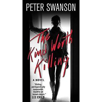 The Kind Worth Killing by Peter Swanson - 9780062450319 Book