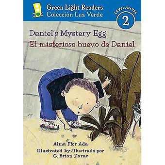 Daniel's Mystery Egg/El Misterioso Huevo de Daniel by Alma Flor Ada -
