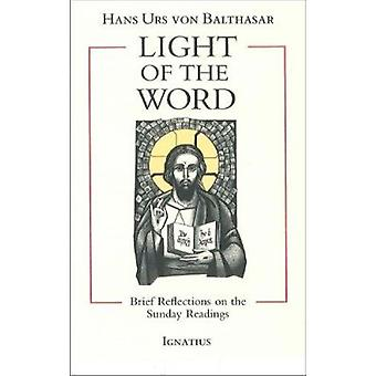 Light of the Word - Brief Reflections on the Sunday Readings by Hans U