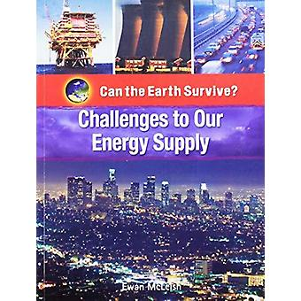 Challenges to Our Energy Supply by Ewan McLeish - 9781435854901 Book