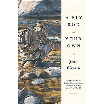 A Fly Rod of Your Own by John Gierach - 9781451618358 Book