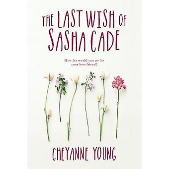 The Last Wish Of Sasha Cade by The Last Wish Of Sasha Cade - 97815253