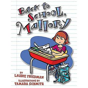 Back to School - Mallory by Laurie B Friedman - Tamara Schmitz - 9781
