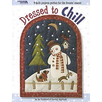 Dressed to Chill by Jan Kornfeind - 9781601405180 Book