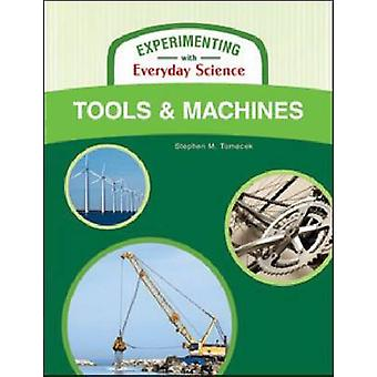 Tools and Machines by Stephen M Tomecek - 9781604131710 Book