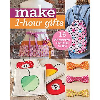 Make 1-Hour Gifts - 16 Cheerful Projects to Sew - 9781617453687 Book