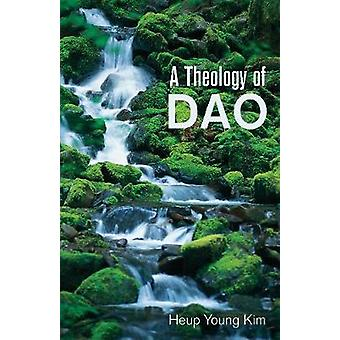 A Theology of Dao by Heup Young Kim - 9781626982192 Book
