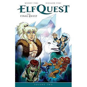 Elfquest - the Final Quest Volume 2 - 2 by Wendy Pini - Richard Pini -